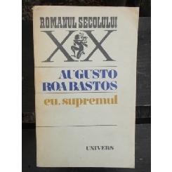 EU, SUPREMUL! - AUGUSTO ROA BASTOS