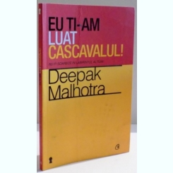 EU TI-AM LUAT CASCAVALUL , NU FI SOARECE IN LABIRINTUL ALTUIA ! DE DEEPAK MALHOTRA