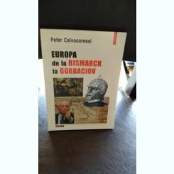EUROPA DE LA BISMARCK LA GORBACIOV - PETER CALVOCORESSI