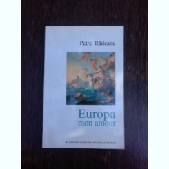 Europa mon amour - Petre Raileanu