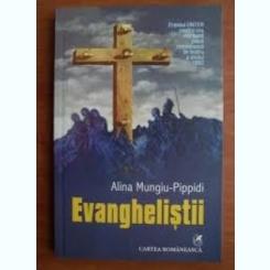 EVANGHELISTII- ALINA MUNGIU PIPPIDI