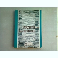EVAZIUNI CREATOARE - GEORGE BAJENARU