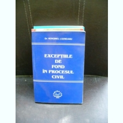 EXCEPTIILE DE FOND IN PROCESUL CIVIL - VERGINEL LOZNEANU