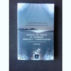 EXCESUL DE POEZIE DU DAUNEZA SANATATII DUMNEAVOASTRA - LEO BUTNARU  (POEME, CU DEDICATIA AUTORULUI)