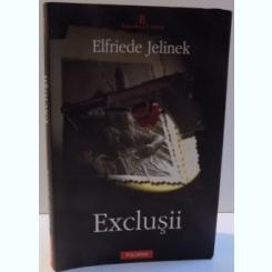 EXCLUSII DE ELFRIEDE JELINEK , 2005