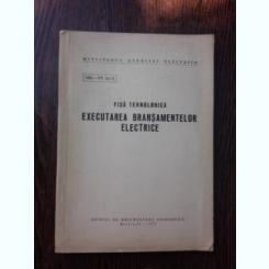 Executarea bransamentelor electrice, fisa tehnologica