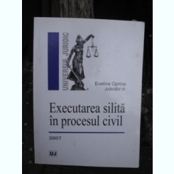 EXECUTAREA SILITA IN PROCESUL CIVIL - EVELINA OPRINA