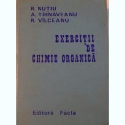 EXERCITII DE CHIMIE ORGANICA DE R. NUTIU , A. TIRNAVEANU , R. VILCEANU , 1974