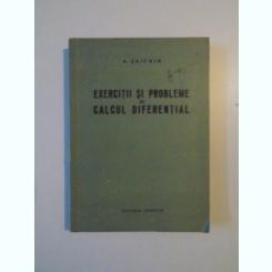 EXERCITII SI PROBLEME DE CALCUL DIFERENTIAL DE A. SAICHIN , 1958