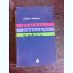 EXISTENTA, CONTRADICTIE SI ADEVAR - DUMITRU GHEORGHIU  (CU DEDICATIE PENTRU SORIN VIERU)