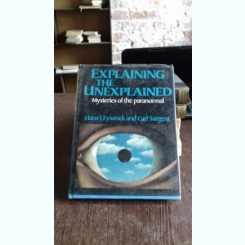 EXPLAINING THE UNEXPLAINED - HANS J. EYSENCK  (EXPLICAND INEXPLICABILUL)