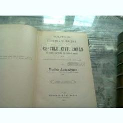 EXPLICAȚIUNE TEORETICĂ ȘI PRACTICĂ A DREPTULUI CIVIL ROMÂN ÎN COMPARAȚIE CU LEGILE VECHI de DIMITRIE ALEXANDRESCO, TOMUL AL SASELEA