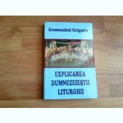 EXPLICAREA DUMNEZEIESTII LITURGHII-IROMONAHUL GRIGORIE