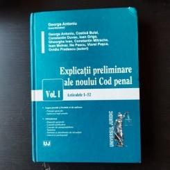 EXPLICATII PRELIMINARE ALE NOULUI COD PENAL - GEORGE ANTONIU  VOL.I