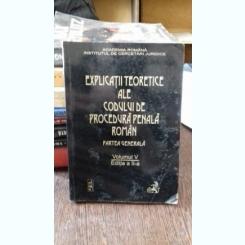EXPLICATII TEORETICE ALE CODULUI DE PROCEDURA PENALA ROMAN. PARTEA GENERALA - VINTILA DONGOROZ   VOLUMUL V