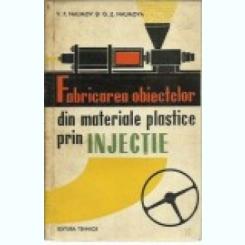 FABRICAREA OBIECTELOR DIN MATERIALE PLASTICE PRIN INJECTIE - V.F. NAUMOV