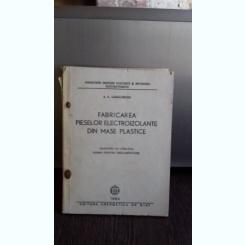FABRICAREA PIESELOR ELECTROIZOLANTE DIN MASE PLASTICE - A.C. VARDENBURG