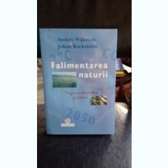 FALIMENTAREA NATURII - ANDERS WIJKMAN
