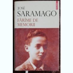 FARAME DE MEMORII - JOSE SARAMAGO