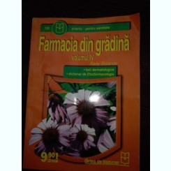 FARMACIA DIN GRADINA - VOL IV - RADU STOIANOV