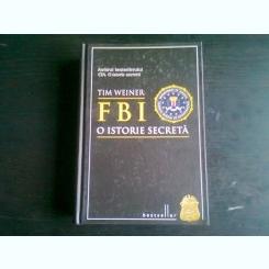 FBI. O ISTORIE SECRETA - TIM WEINER