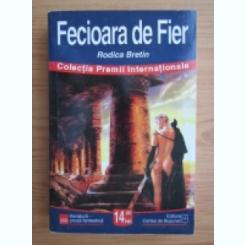 FECIOARA DE FIER - RODICA BRETIN