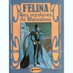 FELINA. LES MYSTERES DE BARCELONE - V. MORA  (CARTE CU BENZI DESENATE, TEXT IN LIMBA FRANCEZA)