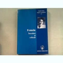 FEMEIA. INTREBARI SI REFLECTII - EDITH STEIN