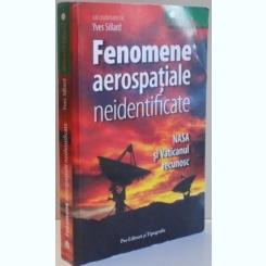 FENOMENE AEROSPATIALE NEINDENFICATE , NASA SI VATICANUL RECUN OSC DE YVES SILLARD , 2008