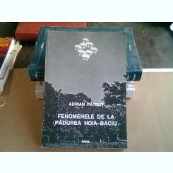 FENOMENELE DE LA PADUREA HOIA-BACIU - ADRIAN PATRUT