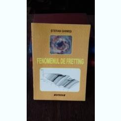FENOMENUL DE FRETTING - STEFAN GHIMISI
