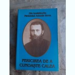 FERICIREA DE A CUNOASTE CALEA- PREOT ARSENIE BOCA