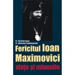 FERICITUL IOAN MAXIMOVICI - SERAFIM ROSE