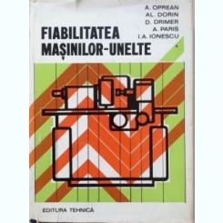 FIABILITATEA MASINILOR UNELTE - A. OPREAN