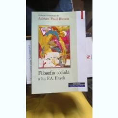 FILOSOFIA SOCIALA A LUI F.A. HAYEK - ADRIAN PAUL ILIESCU