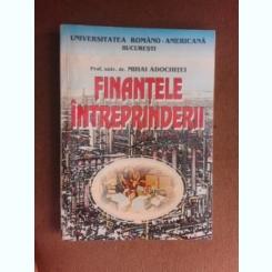 Finantele intreprinderii - Mihai Adochitei