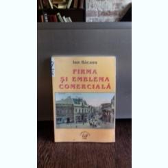 FIRMA SI EMBLEMA COMERCIALA - ION BACAN