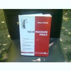 FISE DE PROCEDURA PENALA - MIHAIL UDROIU