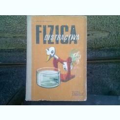 FIZICA DISTRACTIVA - VIRGIL ATANASIU
