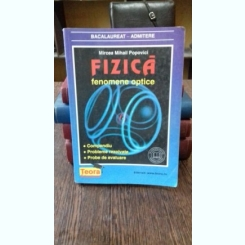 FIZICA. FENOMENE OPTICE - MIRCEA MIHAIL POPOVICI