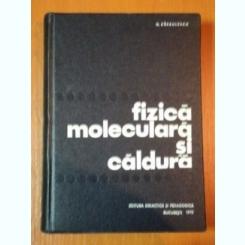 FIZICA MOLECULARA SI CALDURA de N. BARBULESCU 1970
