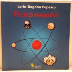 FIZICA SIMPATICA DE LORIN BOGDAN POPESCU , 2010