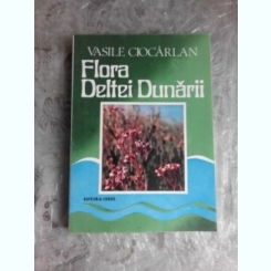FLORA DELTEI DUNARII - VASILE CIOCARLAN