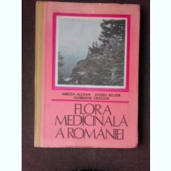 FLORA MEDICINALA A ROMANIEI - MIRCEA ALEXAN