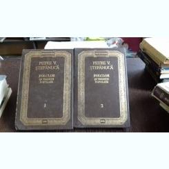 FOLCLOR SI TRADITII POPULARE - PETRE V. STEFANUCA   2 VOLUME