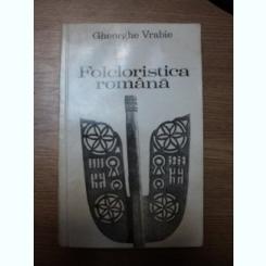 FOLCLORISTICA ROMANA de GHEORGHE VRABIE , 1968