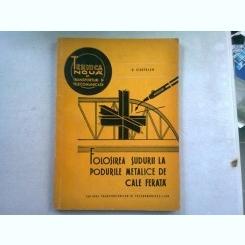 FOLOSIREA SUDURII LA PODURILE METALICE - N. CIOCIRLAN