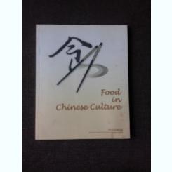 FOOD IN CHINESE CULTURE - GONG WENXIANG  (CARTE IN LIMBA ENGLEZA)