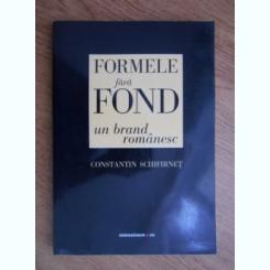 FORMELE FARA FOND, UN BRAND ROMANESC - CONSTANTIN SCHIFIRNET