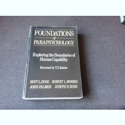 FOUNDATIONS OF PARAPSYCHOLOGY - T.X. BARBER  (CARTE IN LIMBA ENGLEZA)